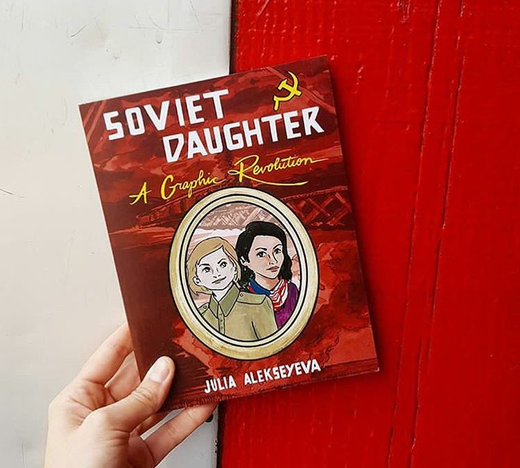 Soviet Daughter: A Graphic Revolution: Two Moving Life-stories